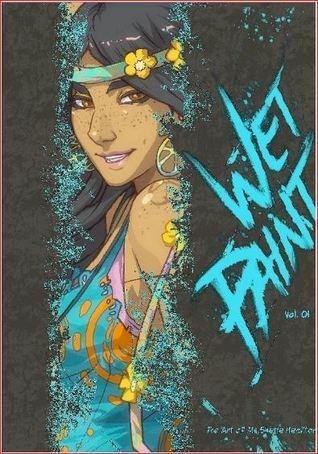 Wet Paint Vol. 1  by  Shatia Hamilton