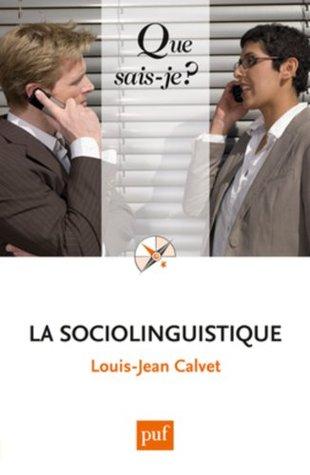 La sociolinguistique Louis-Jean Calvet