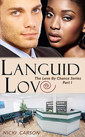 Languid Love: A Billionaire BWWM Romance (The Love By Chance Book 1)  by  Nicki Carson