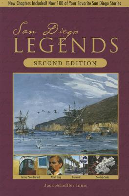 San Diego Legends: The Events, People, and Places That Made History 2nd Edition  by  Jack Scheffler Innis