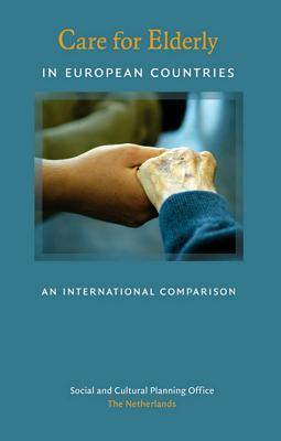 Care for Elderly in European Countries: An International Comparison  by  Evert Pommer