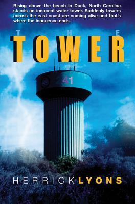 The Tower: The Innocent Towers Arent What You Can Imagine. and Theyre Not Innocent Either.  by  Herrick Lyons