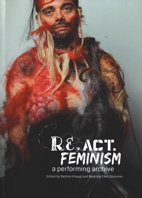 Re.ACT.Feminism No.2: A Performing Archive  by  Beatrice Stammer