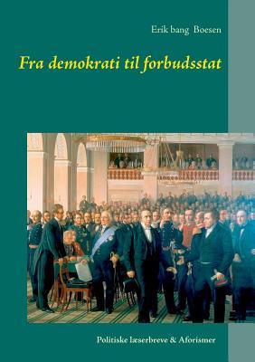Fra demokrati til forbudsstat  by  Erik Bang Boesen