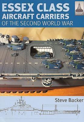 Shipcraft 12 - Essex Class Aircraft Carriers of the Second World War Steve Backer