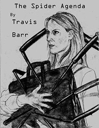 The Spider Agenda (The Chosen Book 1)  by  Travis Barr