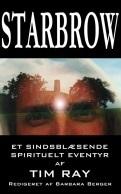 Starbrow: Et sindsblæsende spirituelt eventyr (Bind 1) Tim Ray