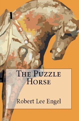 The Puzzle Horse  by  Robert Lee Engel