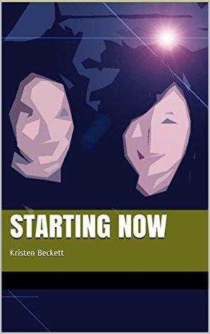 Starting Now: Kristen Beckett Kristen Beckett