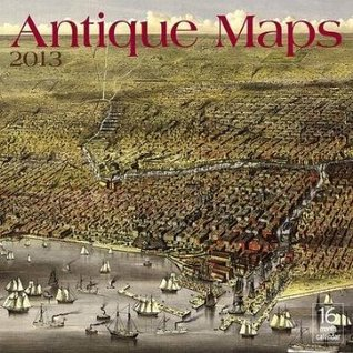 2013 Antique Maps  by  NOT A BOOK