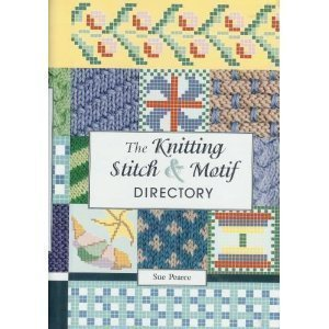 The Knitting Stitch & Motif Directory Sue Pearce