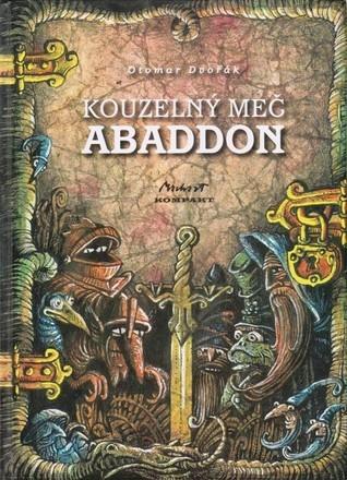 Kouzelný meč Abaddon  by  Otomar Dvořák