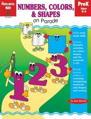Numbers, Colors, and Shapes on Parade The Mailbox Books Staff