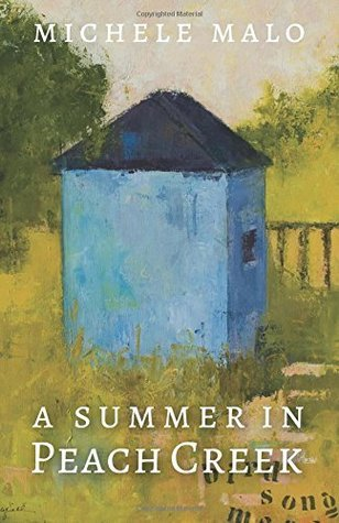 A Summer in Peach Creek  by  Michele Malo