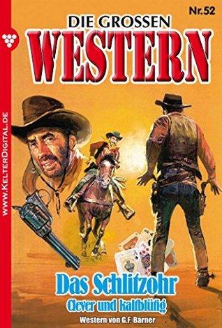 Das Schlitzohr: Die großen Western 52  by  G.F. Barner