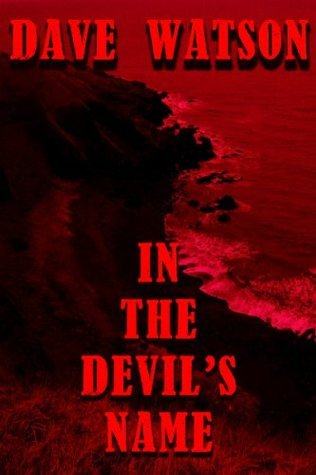 In the Devils Name  by  D.A. Watson