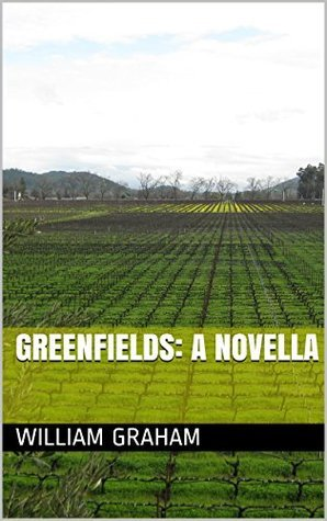 Greenfields: A Novella  by  William Graham