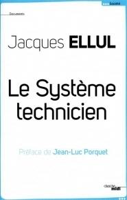 Le Système technicien Jacques Ellul
