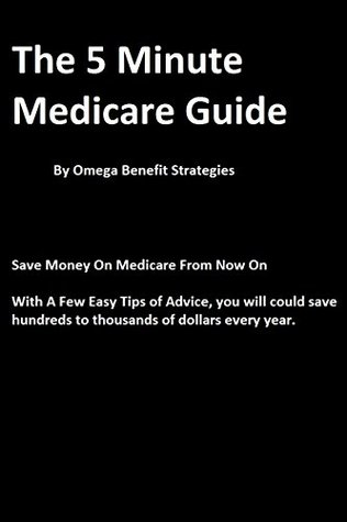 The 5 Minute Medicare Guide That May Save You Money On Medicare From Now On Omega Benefit Strategies