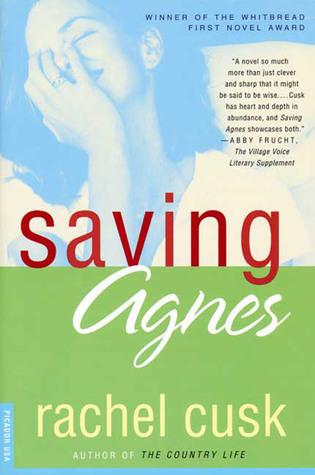 Saving Agnes: A Novel Rachel Cusk