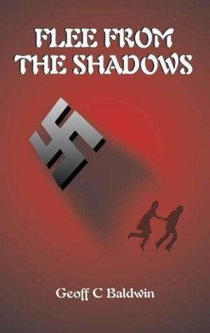 Flee from the Shadows  by  Geoff Baldwin