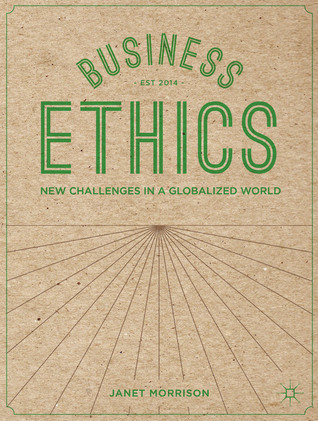 Business Ethics: New Challenges in a Globalised World Janet Morrison