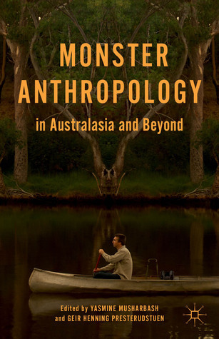 Monster Anthropology in Australasia and Beyond  by  Yasmine Musharbash