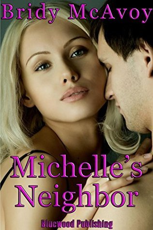 Michelles Neighbor  by  Bridy McAvoy
