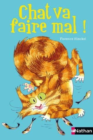 Chat va faire mal ! (Nathanpoche 8-10 ans)  by  Florence Hinckel