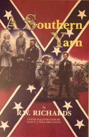A Southern Yarn: Book I of the Alternative History Trilogy  by  Ron Richards