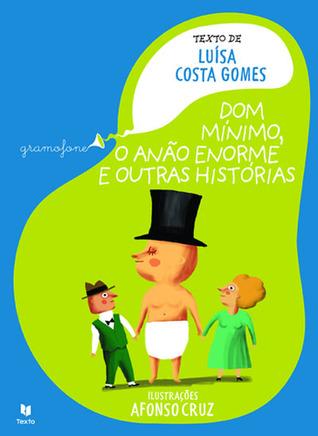 Dom Mínimo, o anão enorme e outras histórias  by  Luísa Costa Gomes