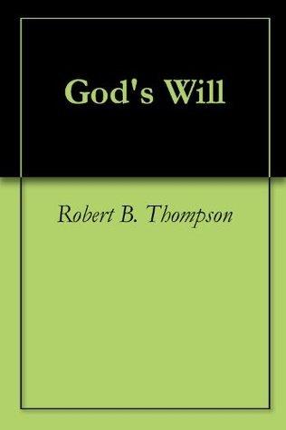 Gods Will  by  Robert B. Thompson