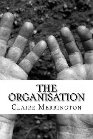 The Organisation (Detective Jane Sparrow Book 1) Claire Merrington
