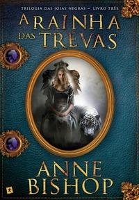 A Rainha das Trevas Anne Bishop