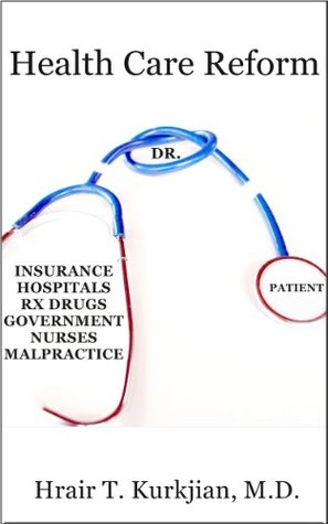 Health Care Reform Hrair Kurkjian M.D.