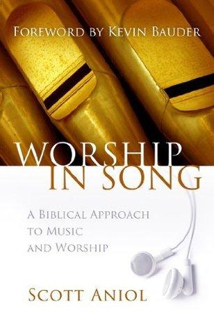 Worship in Song Scott Aniol