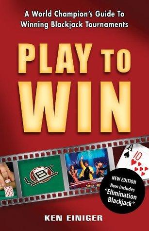 Play to Win  by  Ken Einiger