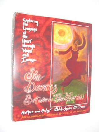 She Dances Between the Worlds  by  Shiloh Sophia McCloud