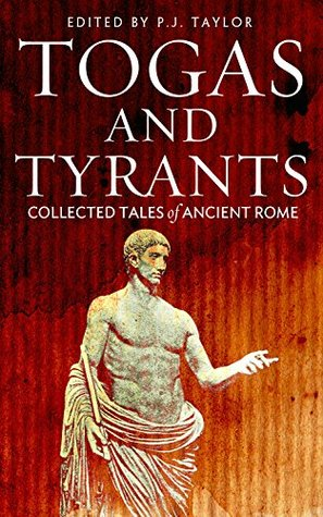 Togas and Tyrants: Collected Tales of Ancient Rome  by  Arthur Conan Doyle