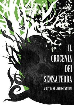 Il Crocevia dei Senzaterra  by  Andrea Bottarel