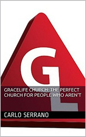 GraceLife Church: The Perfect Church For People Who Arent Carlo Serrano