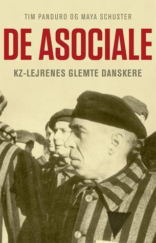 De Asociale - Kz–lejrenes Glemte Danskere  by  Maya Schuster