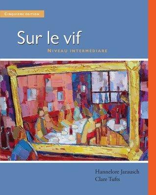 Sur Le Vif: Niveau Intermediaire  by  Hannelore Jarausch