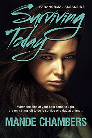 Surviving Today (Paranormal Assassins Book 1) Mande Chambers