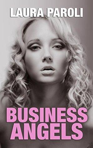 Business Angels: 10 schonungslose Sexgeschichten - Sammelband  by  Laura Paroli