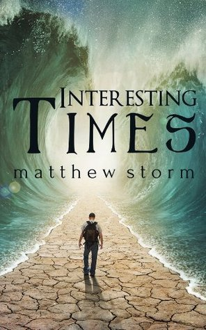 Interesting Times (Interesting Times, #1) Matthew Storm