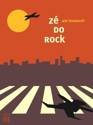 zé do rock: ain lesebuch  by  Zé do Rock