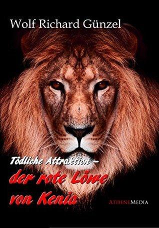 Der rote Löwe von Kenia Wolf Richard Günzel