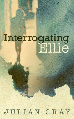 Interrogating Ellie Julian Gray