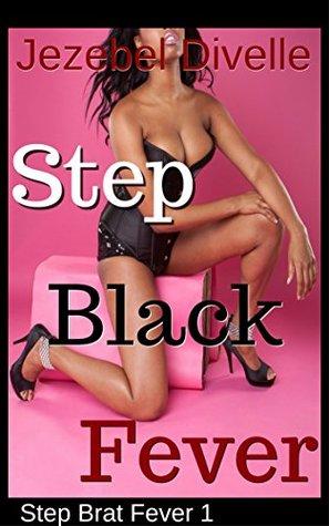 Step Black Fever: BWWM Man of the House Punishment Fertile First Time (Step Brat Fever Book 1) Jezebel Divelle